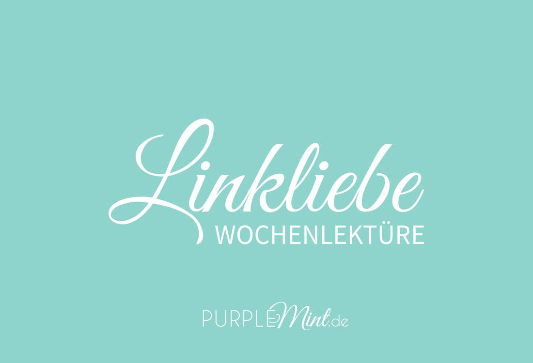 Linkliebe - Wochenlektüre