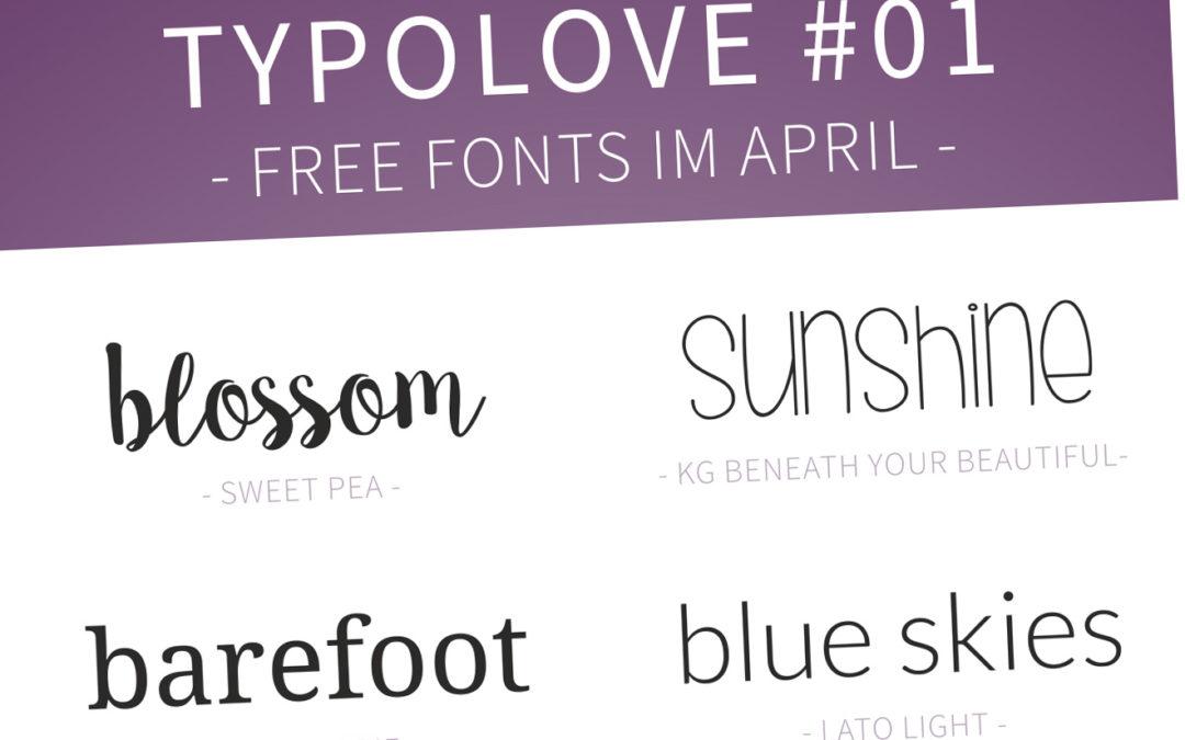 Typolove #01 – Free Fonts im April