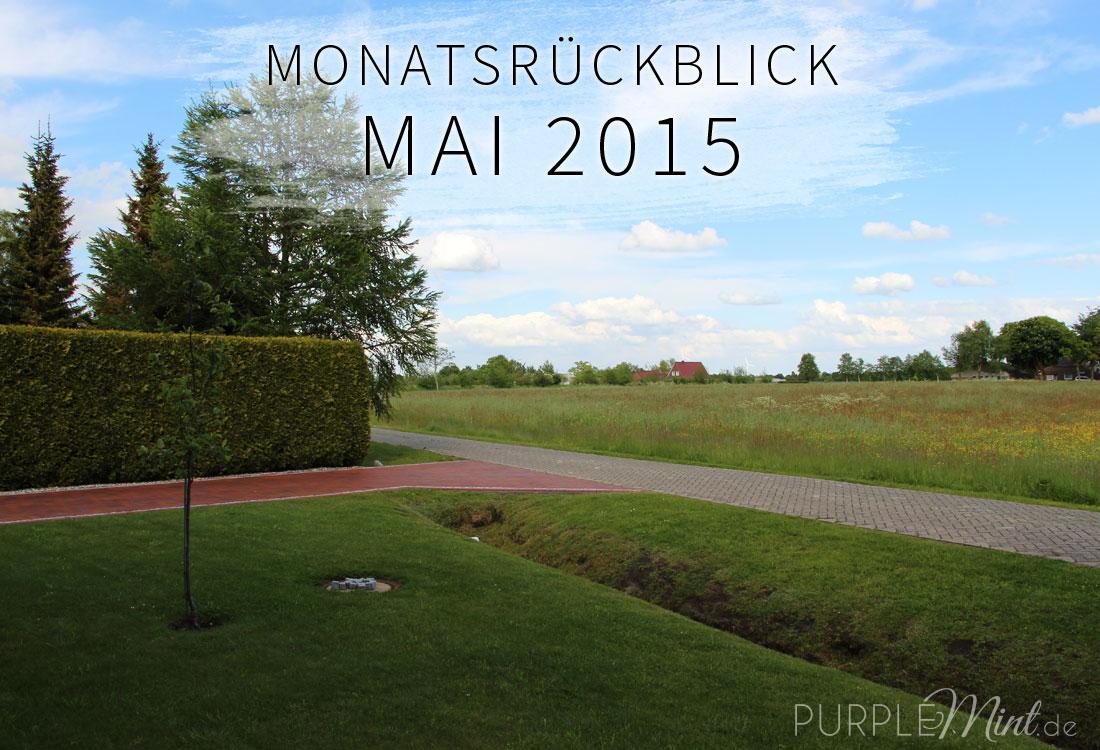 Monatsrückblick Mai 2015