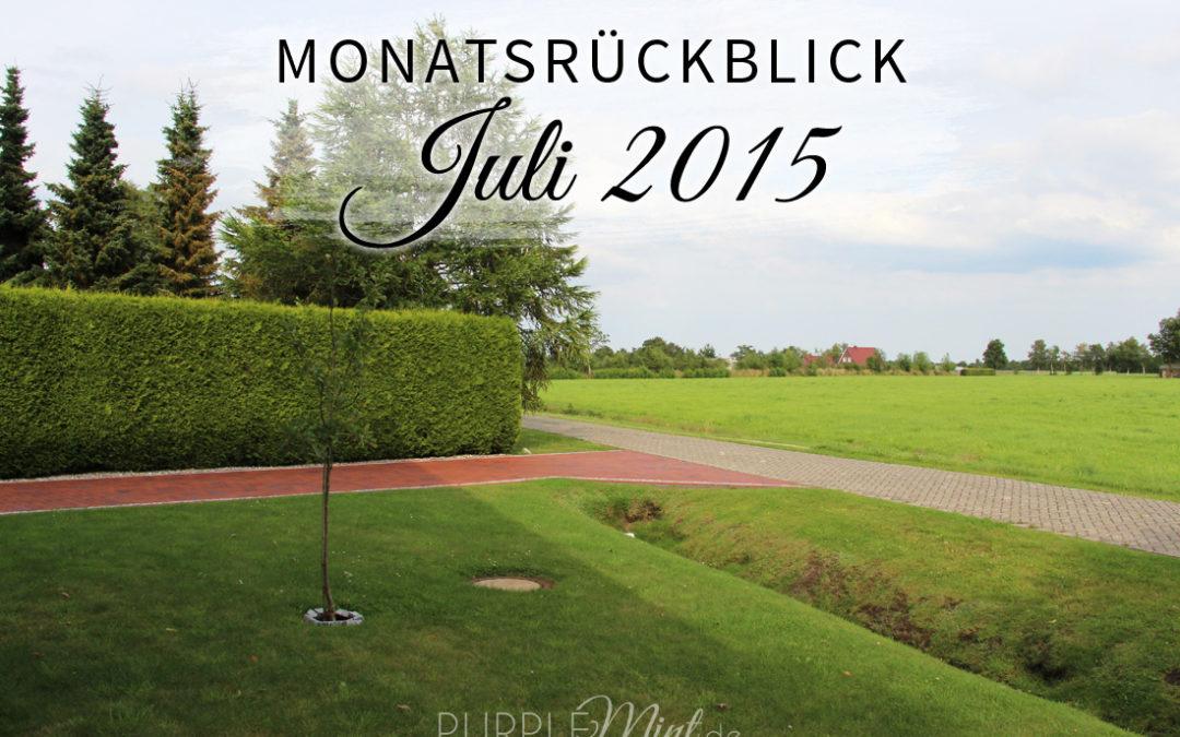 Monatsrückblick: Juli 2015