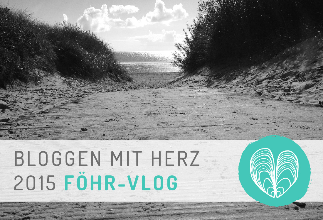 Bloggen mit Herz 2015 - Föhr VLOG