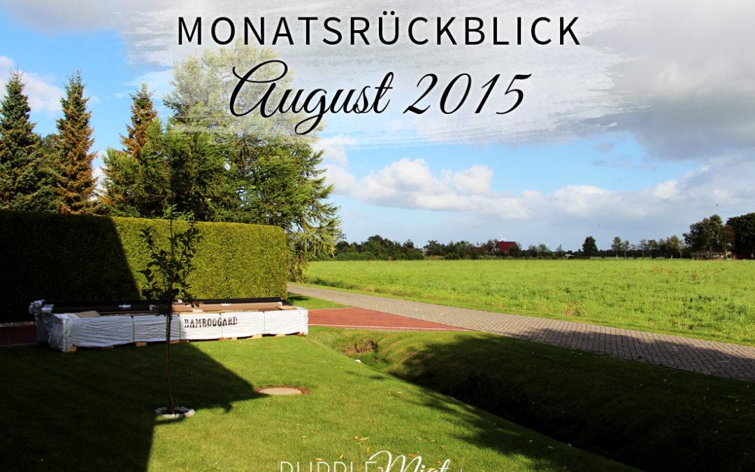Monatsrückblick: August 2015