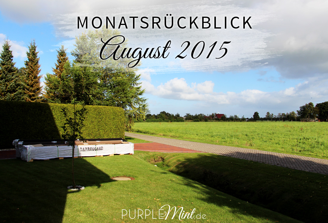Monatsrückblick August 2015
