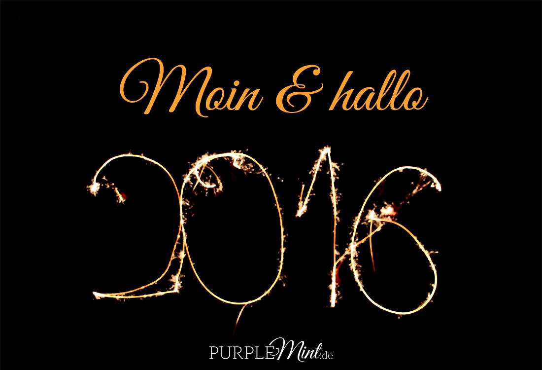 Moin & hallo 2016!