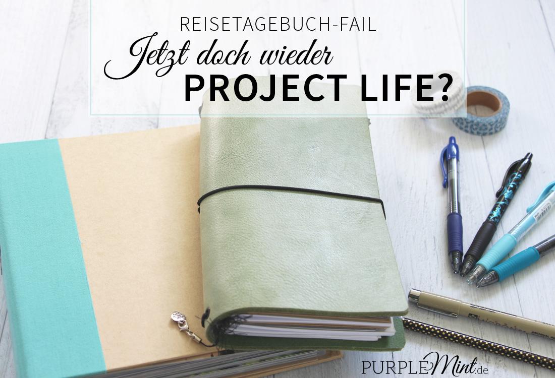 Reisetagebuch-Fail - jetzt doch wieder Project Life?
