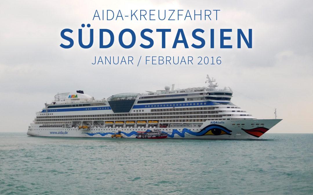 [travel] AIDA-Kreuzfahrt: Südostasien