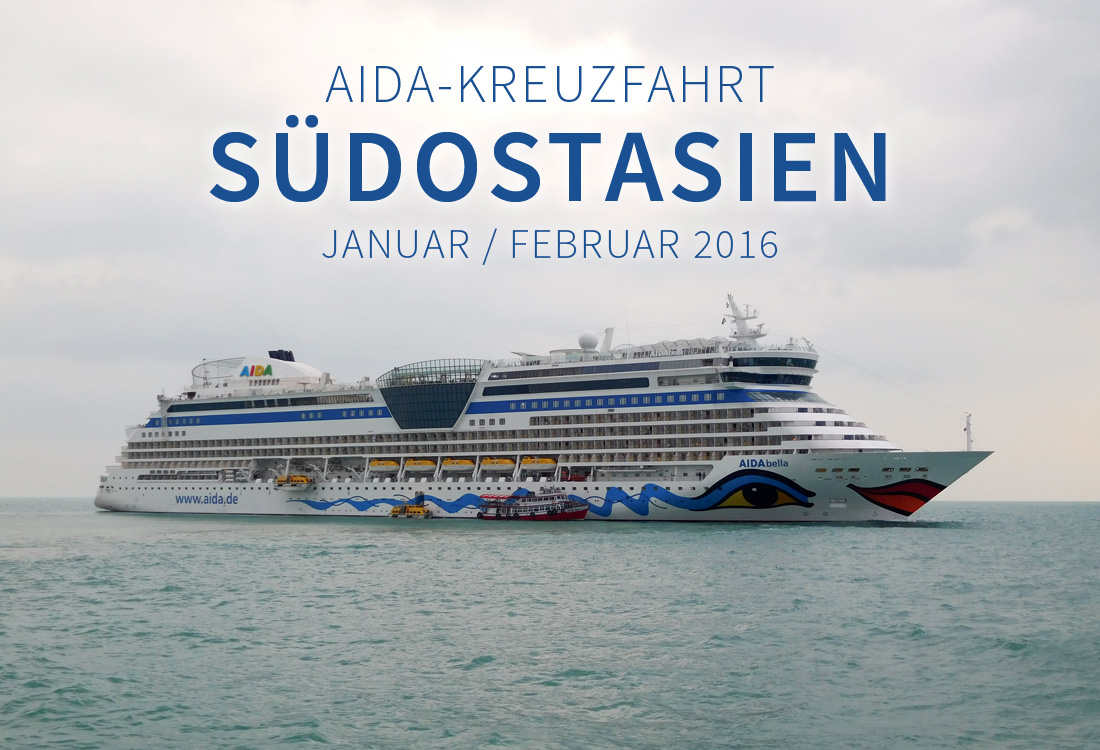 [travel] AIDA-Kreuzfahrt - Südostasien