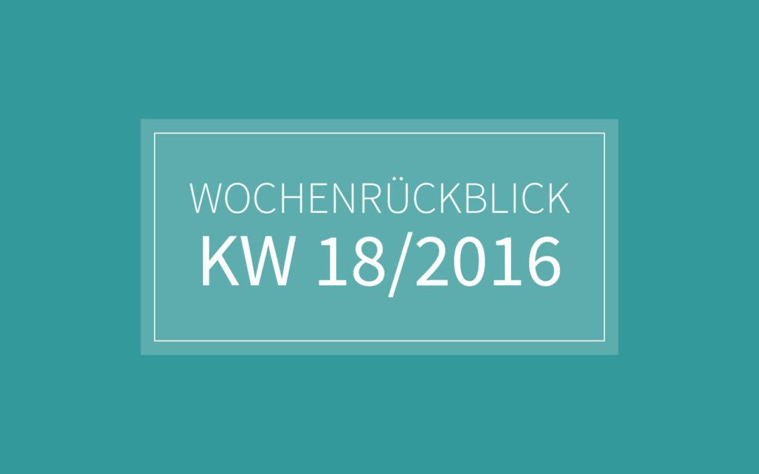 KW 18/2016 – Grillen. Chillen. Katzenschnupfen.