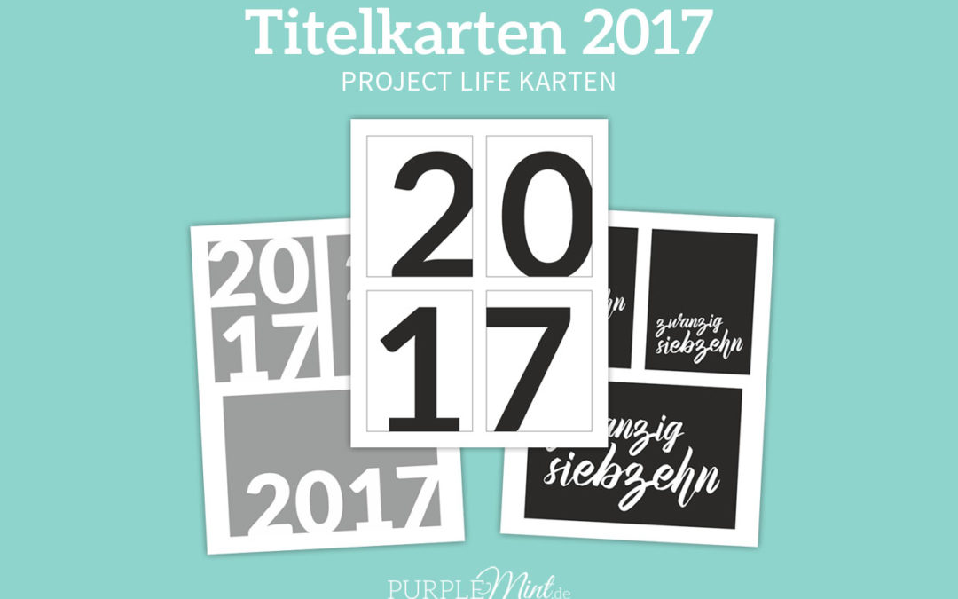 Project Life – Titelkarten 2017 [freebie]