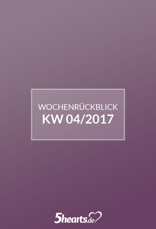 Wochenrückblick KW 04/2017