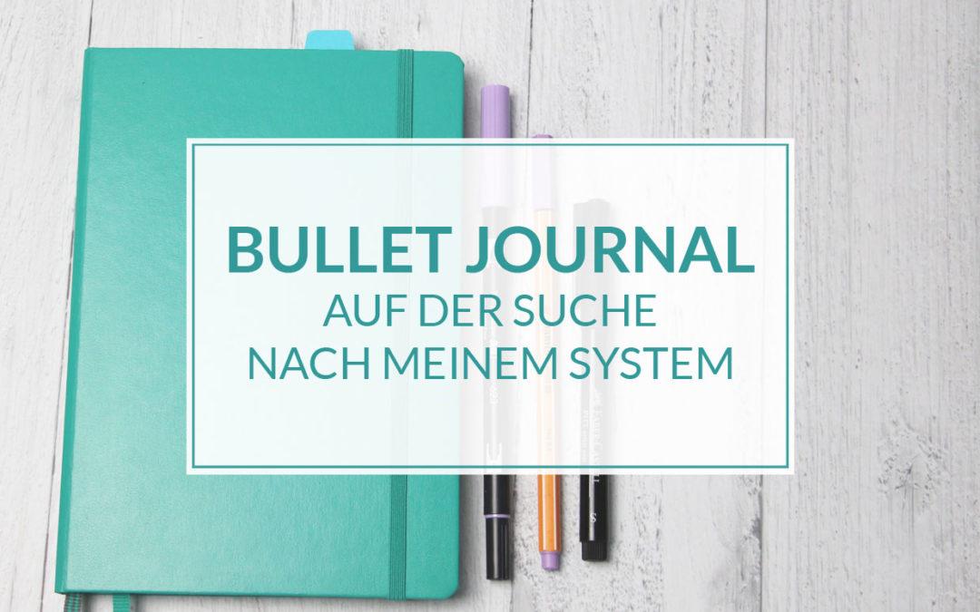 Bullet Journal – auf der Suche nach meinem System.