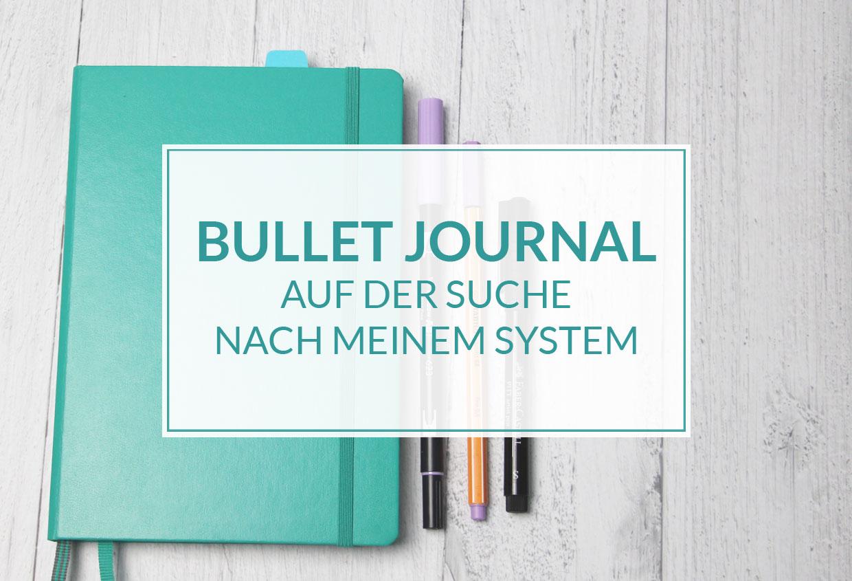 Bullet Journal - Auf der Suche nach meinem System