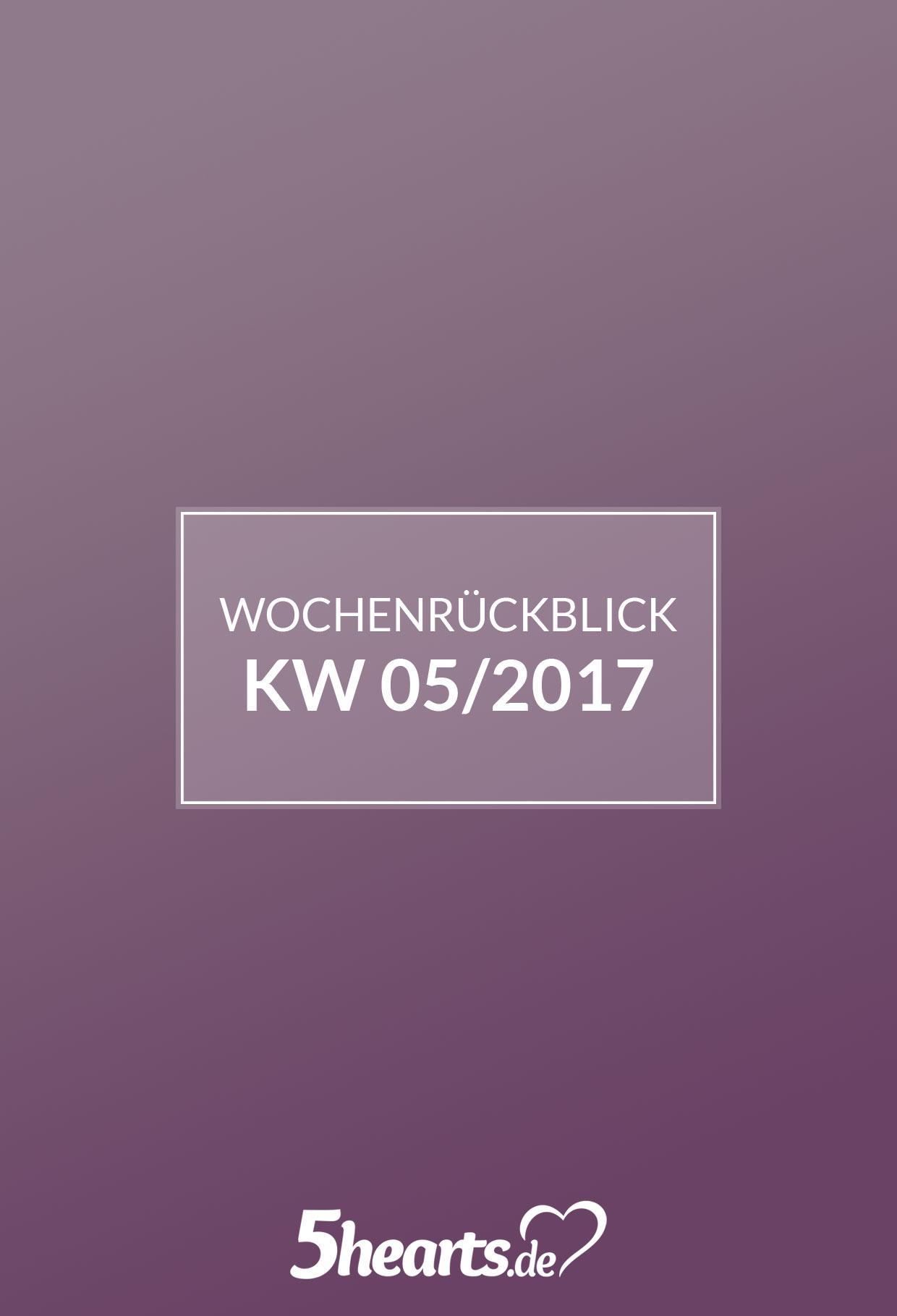Wochenrückblick KW 05/2017